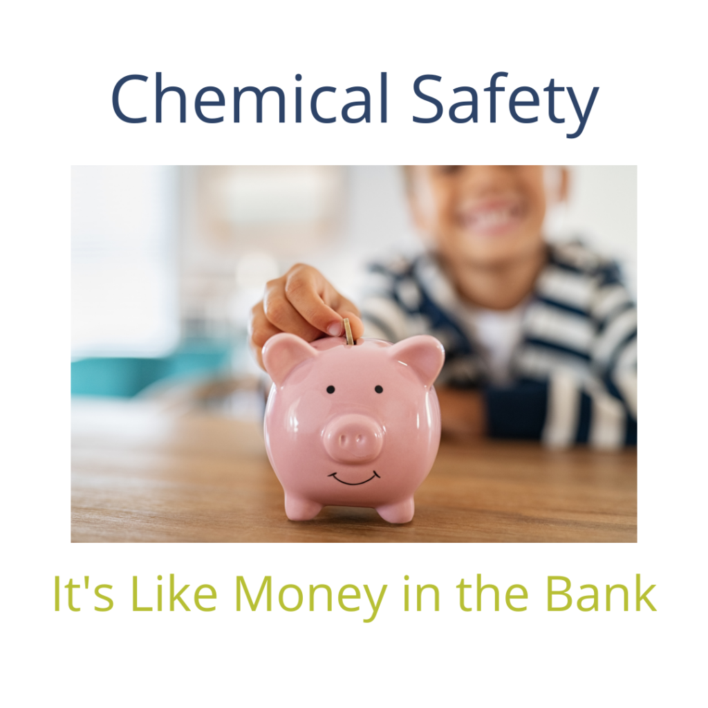 Chemical safety is like money in the bank
